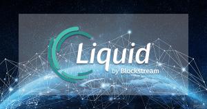 ビットコイン初のサイドチェーン『Liquid Network』がローンチ|BitbankやBitfinex含む23の大手取引所が参画
