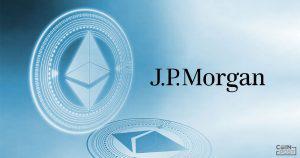 米最大手銀JPモルガン、仮想通貨イーサリアムに対応する匿名関連機能を発表