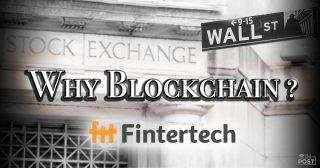 Why Blockchain 証券ポストトレードにブロックチェーンを適用する意味